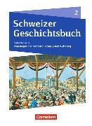 Schweizer Geschichtsbuch 2. Neubearbeitung. Vom Beginn der Neuzeit bis zum Ersten Weltkrieg. Schülerbuch