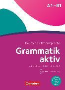 Grammatik aktiv, Deutsch als Fremdsprache, 1. Ausgabe, A1-B1, Verstehen, Üben, Sprechen, Übungsgrammatik, Mit PagePlayer-App inkl. Audios
