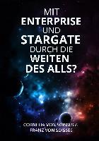 Cover-Bild zu Soisses, Cornelia von: Mit Enterprise und Stargate durch die Weiten des Alls?