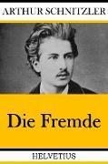 Cover-Bild zu Die Fremde (eBook) von Schnitzler, Arthur