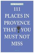 Cover-Bild zu Nestmeyer, Ralf: 111 Places in Provence that you must not miss