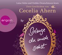 Cover-Bild zu Ahern, Cecelia: Solange du mich siehst