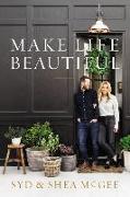 Cover-Bild zu Make Life Beautiful von McGee, Syd and Shea