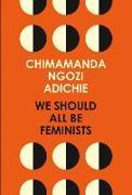 Cover-Bild zu We Should All be Feminists von Adichie, Chimamanda Ngozi