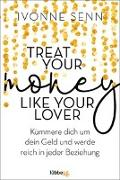 Cover-Bild zu Treat Your Money Like Your Lover von Senn, Ivonne