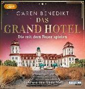 Cover-Bild zu Das Grand Hotel - Die mit dem Feuer spielen von Benedikt, Caren