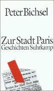 Cover-Bild zu Bichsel, Peter: Zur Stadt Paris