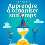 Cover-Bild zu Apprendre à organiser son temps (Audio Download) von Humbert, Alain