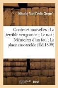 Cover-Bild zu Gogol', Nikolaj Vasil'evic: Contes Et Nouvelles La Terrible Vengeance Le Nez Mémoires d'Un Fou La Place Ensorcelée