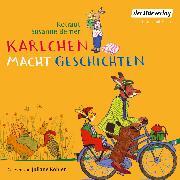 Cover-Bild zu Karlchen macht Geschichten (Audio Download) von Berner, Rotraut Susanne