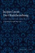 Cover-Bild zu Lacan, Jacques: Das Seminar, Buch IV: Die Objektbeziehung