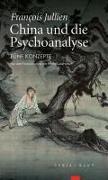 Cover-Bild zu Jullien, François: China und die Psychoanalyse