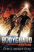 Cover-Bild zu Bradford, Chris: Bodyguard: Hostage (Book 2)