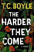 Cover-Bild zu Boyle, T.C.: The Harder They Come
