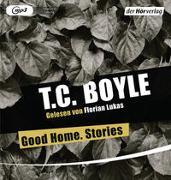 Cover-Bild zu Boyle, T.C.: Good Home. Stories