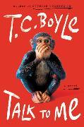 Cover-Bild zu Boyle, T.C.: Talk to Me