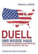 Cover-Bild zu Duell ums Weisse Haus von Gerste, Ronald D