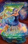 Cover-Bild zu Matthöfer, Tanja: MARIA MAGDALENA - Herzensweg und Leben im aufgestiegenen Sein