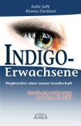 Cover-Bild zu Jaffe, Kabir: Indigo-Erwachsene. Wegbereiter einer neuen Gesellschaft