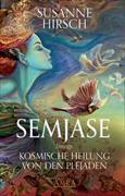 Cover-Bild zu Hirsch, Susanne: Semjase bringt Kosmische Heilung von den Plejaden