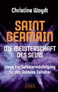 Cover-Bild zu Woydt, Christine: SAINT GERMAIN - Die Meisterschaft des Seins