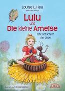 Cover-Bild zu Hay, Louise L.: Lulu und die kleine Ameise. Eine Botschaft der Liebe