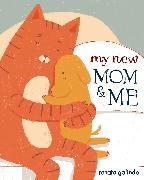 Cover-Bild zu Galindo, Renata: My New Mom & Me