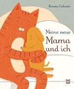 Cover-Bild zu Galindo, Renata: Meine neue Mama und ich