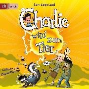 Cover-Bild zu Charlie wird zum Tier (Audio Download) von Copeland, Sam