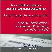 Cover-Bild zu In 4 Stunden zum Depotgenie - Tschüss Hausbank - Mehr Rendite, weniger Kosten, mehr Geld (Audio Download) von Müller, Sophie (Gelesen)