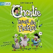 Cover-Bild zu Charlie kriegt die Flatter (Audio Download) von Copeland, Sam