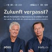 Cover-Bild zu Middelhoff, Thomas: Zukunft verpasst? (Audio Download)