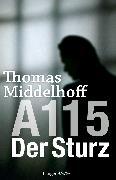 Cover-Bild zu Middelhoff, Thomas: Der Sturz - A115 (eBook)