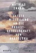 Cover-Bild zu Enard, Mathias: Letzte Mitteilung an die Proust-Gesellschaft von Barcelona