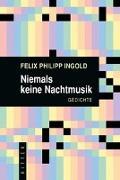 Cover-Bild zu Ingold, Felix Philipp: Niemals keine Nachtmusik