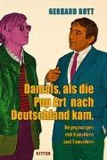 Cover-Bild zu Bott, Gerhard: Damals, als die Pop-Art nach Deutschland kam