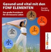 Cover-Bild zu Herzberg, Daniela: Gesund und vital mit den Fünf Elementen