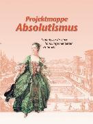 Cover-Bild zu Projektmappe Absolutismus von Potente, Dieter