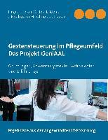 Cover-Bild zu Keiser, Thomas (Hrsg.): Gestensteuerung im Pflegeumfeld - Das Projekt GeniAAL