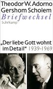 Cover-Bild zu Adorno, Theodor W.: »Der liebe Gott wohnt im Detail« Briefwechsel 1939-1969