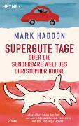 Cover-Bild zu Haddon, Mark: Supergute Tage oder Die sonderbare Welt des Christopher Boone
