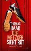 Cover-Bild zu Raab, Thomas: Der Metzger sieht rot