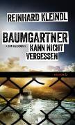 Cover-Bild zu Kleindl, Reinhard: Baumgartner kann nicht vergessen
