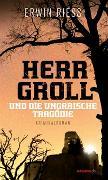 Cover-Bild zu Riess, Erwin: Herr Groll und die ungarische Tragödie