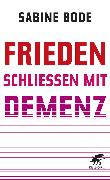 Cover-Bild zu Bode, Sabine: Frieden schließen mit Demenz