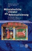 Cover-Bild zu Kablitz, Andreas (Hrsg.): Mittelalterliche Literatur als Retextualisierung