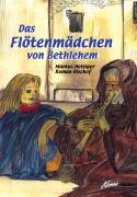 Cover-Bild zu Das Flötenmädchen von Bethlehem von Hottiger, Markus