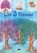 Cover-Bild zu Die 3 Bäume. Bilderbuch von Hottiger, Markus
