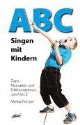 Cover-Bild zu ABC - Singen mit Kindern von Hottiger, Markus
