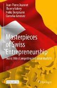 Cover-Bild zu Jeannet, Jean-Pierre: Masterpieces of Swiss Entrepreneurship